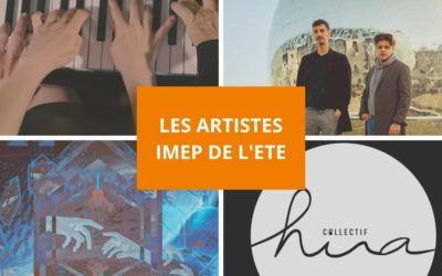 Les artistes IMEP de l'été #1