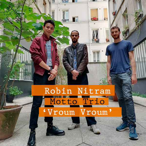 Vroum Vroum de Robin Nitram – Motto trio : Révélation Jazz Magazine